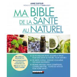Ma bible de la santé nature (Anne Dufour )