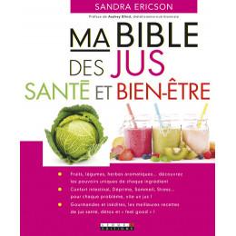 Ma bible des jus santé et bien-être de Sandra Ericson
