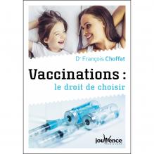 Vaccinations: le droit de choisir( François Choffat )