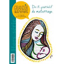 Grandir Autrement Hors-Série Numéro 12 - DIY du maternage