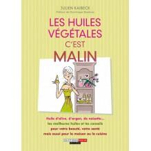 Les Huiles végétales c'est MALIN de Julien Kaibeck
